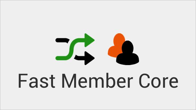 Fast Member Core